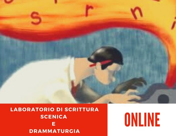 LABORATORIO DI SCRITTURA SCENICA E DRAMMATURGIA